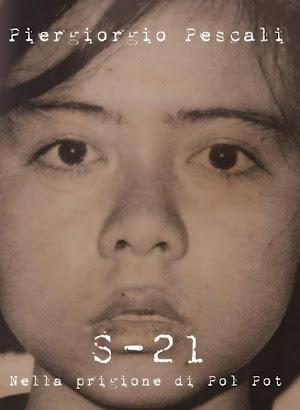 S-21 - Nella prigione di Pol Pot