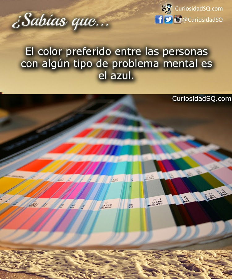 El color preferido entre las personas con algún tipo de problema mental es el azul.