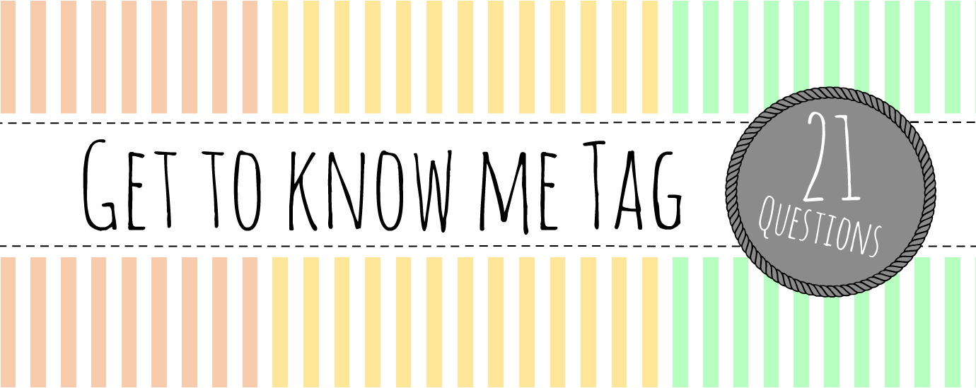 Get to know me tag : 21 questions