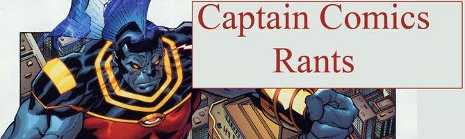Captain Comics' Rants