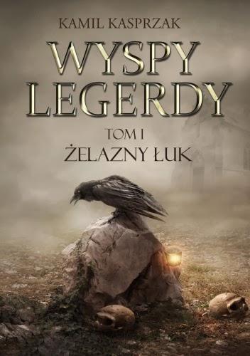 """""""Wyspy Legerdy-Żelazny Łuk"""" Kamil Kasprzak"""