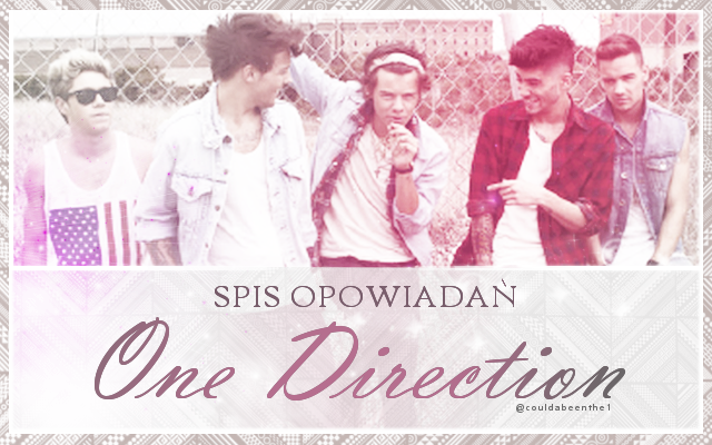 Spis opowiadań o One Direction :