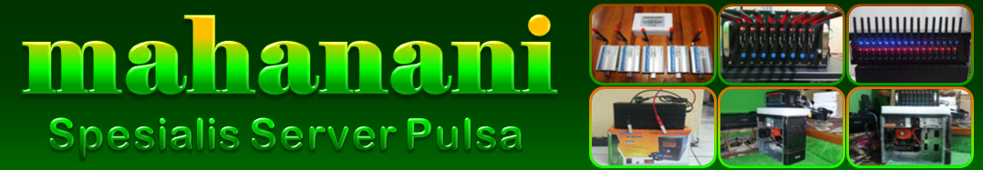 Mahanani • Jual Server Pulsa • Jual Software Server Pulsa • Alat Server • OtomaX314 • Tiga Putri