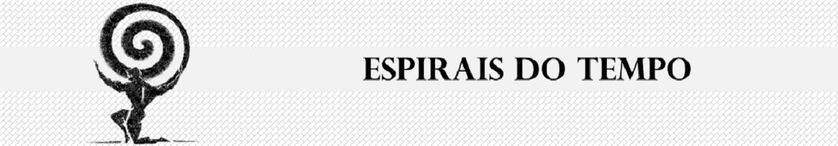 Espirais do Tempo - Mitologia, História & Filosofia
