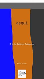 Asqui. Oráculo estático patagónico