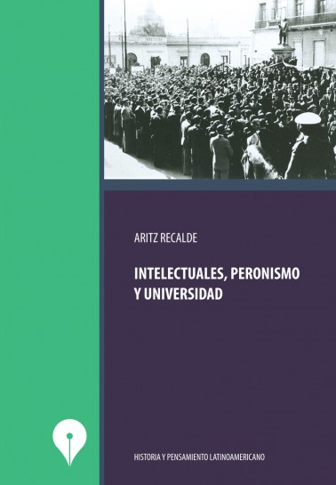 Intelectuales, Peronismo y Universidad