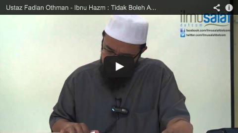 Ustaz Fadlan Othman – Ibnu Hazm : Tidak Boleh Ada Keraguan Terhadap Para Sahabat