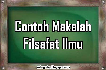 contoh makalah, filsafat, filsafat ilmu, makalah filsafat, makalah filsafat ilmu