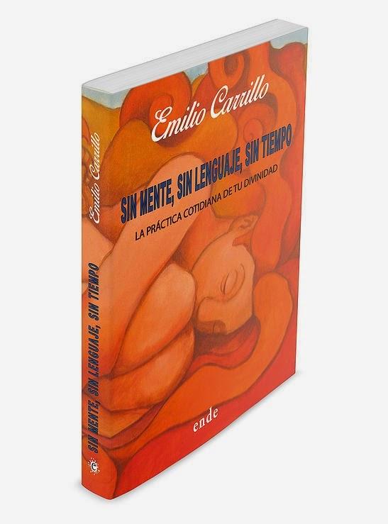 """Nuevo libro de Emilio Carrillo: """"Sin mente, sin lenguaje, sin tiempo""""."""