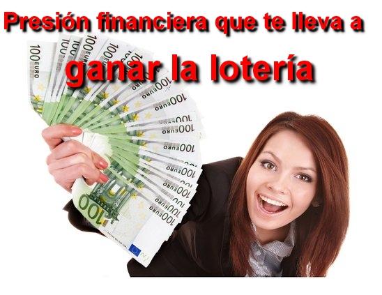 Como Ganar La Loteria: Presión financiera que te lleva a