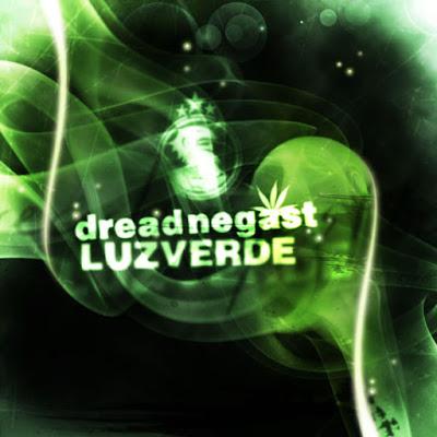 DREAD NEGAST - Luz Verde (2009)