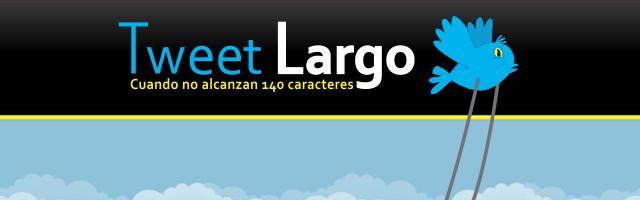 Tweet Largo - Solo Nuevas