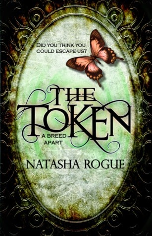 Book Excerpt: The Token A Breed Apart Young Adult Paranormal Novel by Natasha Rogue