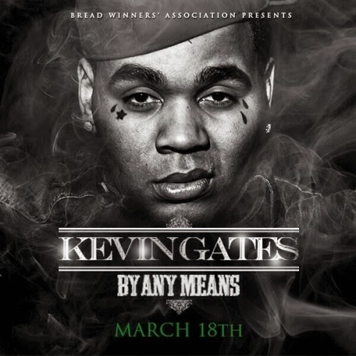 [BY ANY MEANS] KEVIN GATES