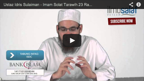 Ustaz Idris Sulaiman – Imam Solat Tarawih 23 Rakaat, Nak Ikut Sampai Habis atau Tidak?