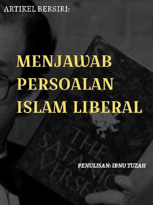 ARTIKEL BERSIRI: MENJAWAB PERSOALAN ISLAM LIBERAL