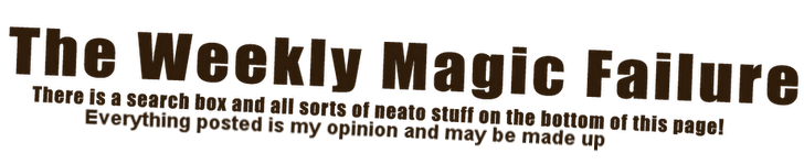 The Weekly Magic Failure