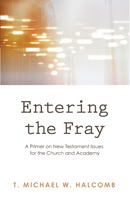 Introduction to New Testament Issues - Entering the Fray