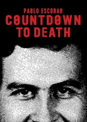 Countdown to Death - Pablo Escobar Filmes Torrent Download capa