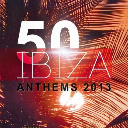 50 Ibiza Anthems – 2013