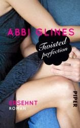 http://www.amazon.de/Twisted-Perfection-Ersehnt-Roman-Perfection-Reihe/dp/3492304826/ref=sr_1_1?ie=UTF8&qid=1393571407&sr=8-1&keywords=twisted+perfection