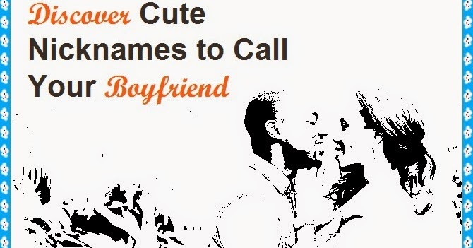 cute words to call your girlfriend