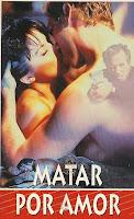 Matar por amor (killing for love) (1995)