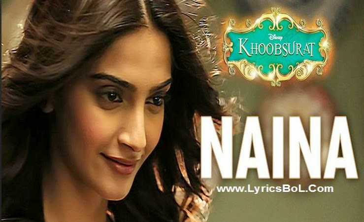 Naina Lyrics - Khoobsurat Movie