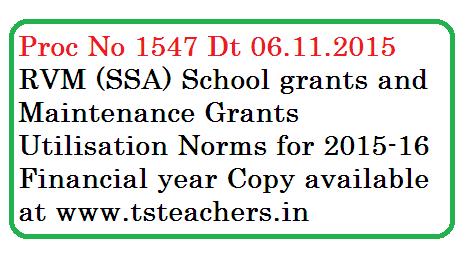 Proc 1547 SSA Telangana | SSA Grants Utilisation Guidlines | School Grants and Maintenance Grants Utilisation Guidlines in Telangana | TSSA Grants for 2015-16 Year as School Grants and Maintenance Grants Utlisation Norms | Proc No 1547 Norms for Utilisation of School  and Maintenance Funds from Sarva Shiksha Abhiyan, Telangana, Hyderabad.proc-no-1547-ssa-school-grants-maintenance-utilisation-norms-guidlines-for-2015-16