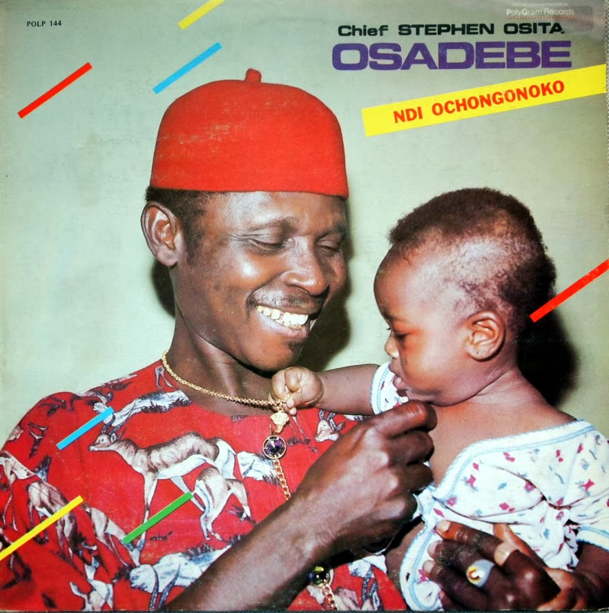 Chief Stephen Osita Osadebe – Ndi Ochongonoko