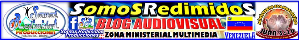 .::SomosRedimidosProducciones::. ><'>Blog Ministerial AudioVisual<'><
