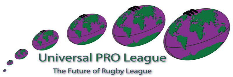 Universal Pro League - The Future of Rugby League
