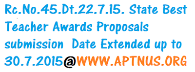 Rc.No.45.Dt.22.7.15. State Best Teacher Awards Proposals submission  Date Extended up to 30.7.2015