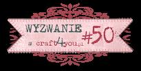 http://craft4youpl.blogspot.com/2014/05/wyzwanie-50.html