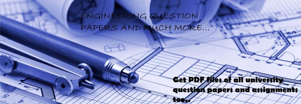 ENGINEERING QUESTION PAPERS AND MUCH MORE...