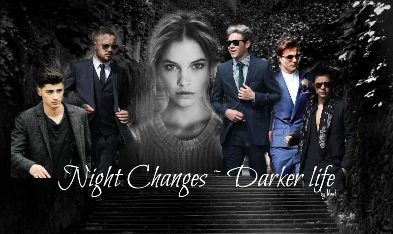 Night Changes ~ Darker life