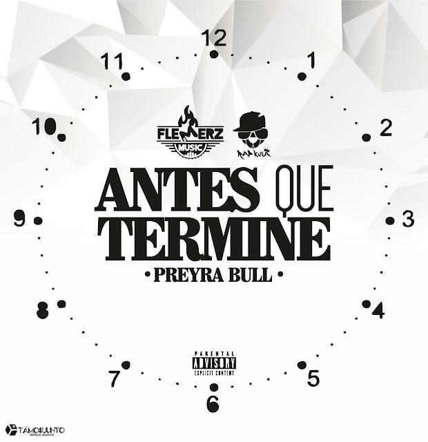 Preyra Bull lançou a mixtape A.Q.T (Antes Que Termine)