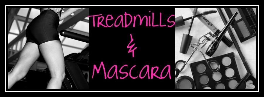Treadmills & Mascara