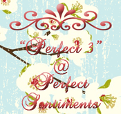 Perfect Sentiments Challenges - Perfect 3 Winner #1, #2, #08, #10, #11, #15, #16