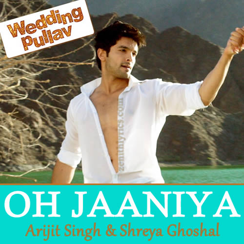 Oh Jaaniya - Arijit Singh