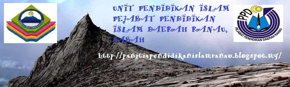 UNIT PENDIDIKAN ISLAM  PEJABAT PENDIDIKAN DAERAH RANAU