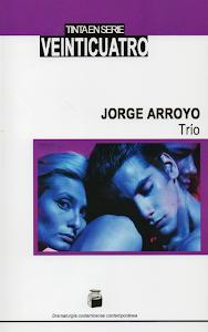 Trío, Comedia Contemporánea, de Jorge Arroyo