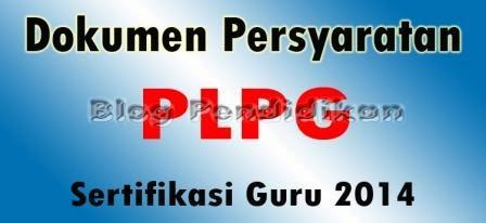 Persyaratan Berkas PLPG Sertifikasi Guru 2014