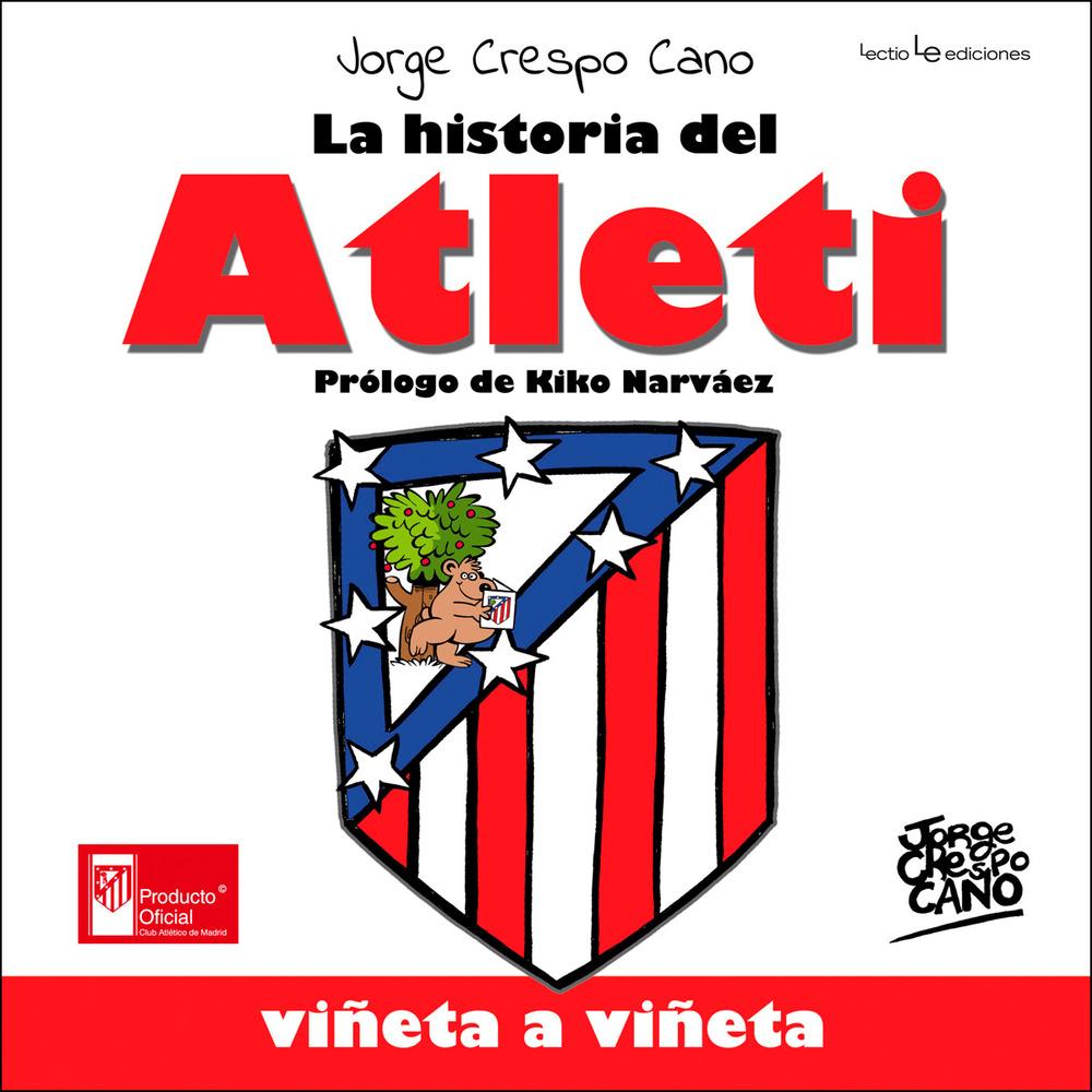 """""""La historia del Atleti viñeta a viñeta"""" de Jorge Crespo Cano"""
