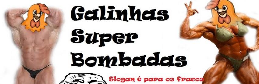 Galinhas Super Bombadas - Um blog de humor galinaceo
