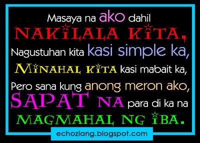 Sana kung anong meron ako ay sapat na para di ka na magmahal ng iba.