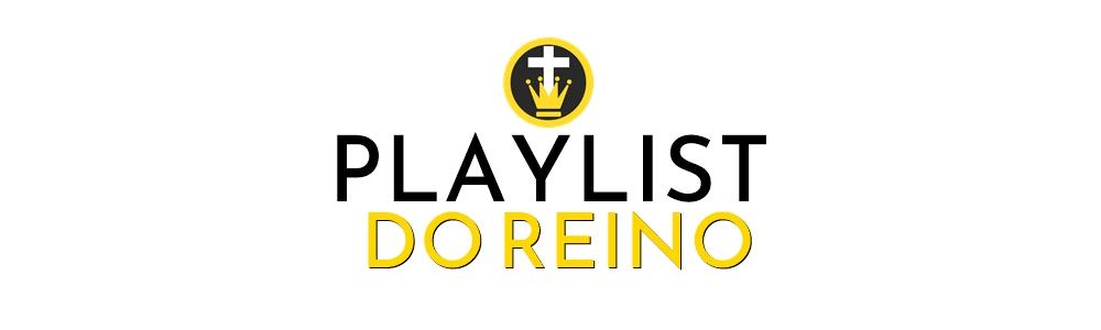 Playlist do Reino | O melhor da música cristã para sua playlist!!