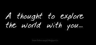 A thought to explore the world with you...