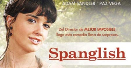 analysis of the movie spanglish Follow the movie on facebook plot summary mexican immigrant and single mother flor moreno (paz vega) finds housekeeping work with deborah (téa leoni) and john clasky (adam sandler), a well-off.