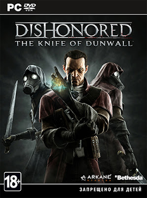 Dishonored Update 3 and The Knife of Dunwall\